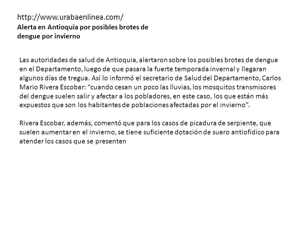http://www.urabaenlinea.com/ Alerta en Antioquia por posibles brotes de dengue por invierno.
