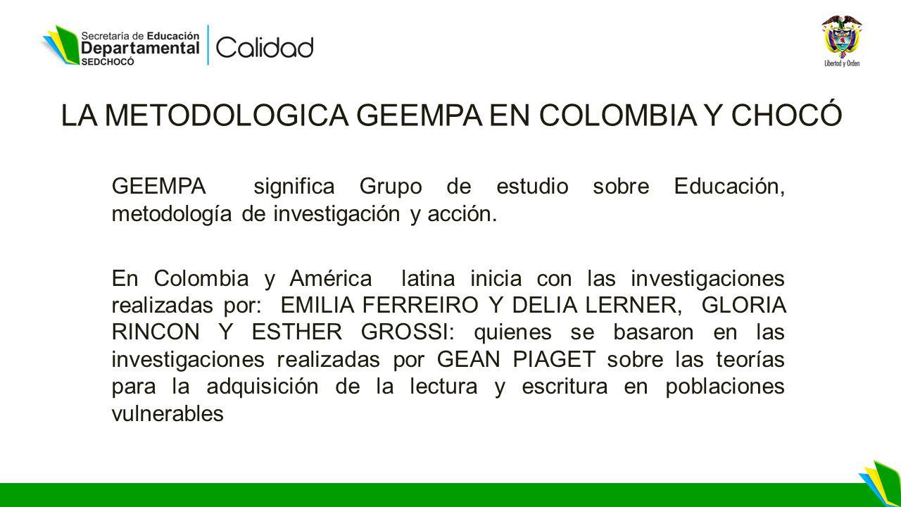 LA METODOLOGICA GEEMPA EN COLOMBIA Y CHOCÓ