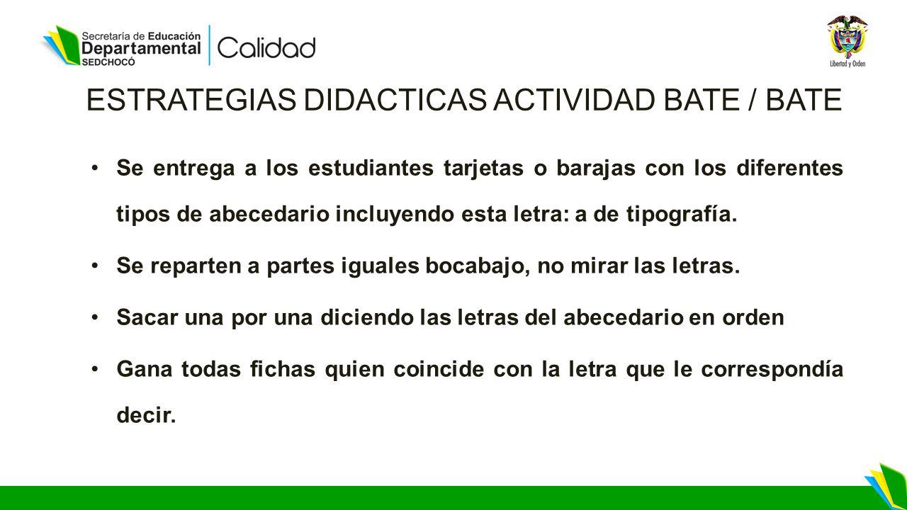 ESTRATEGIAS DIDACTICAS ACTIVIDAD BATE / BATE