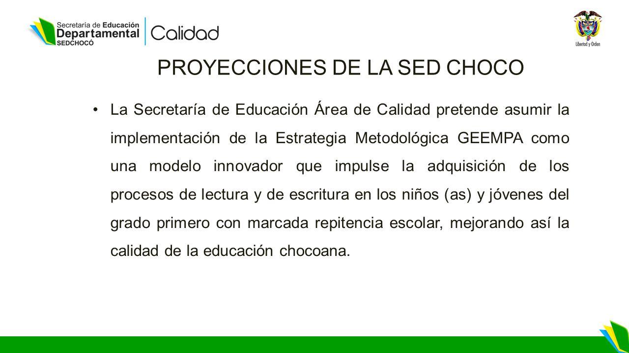 PROYECCIONES DE LA SED CHOCO