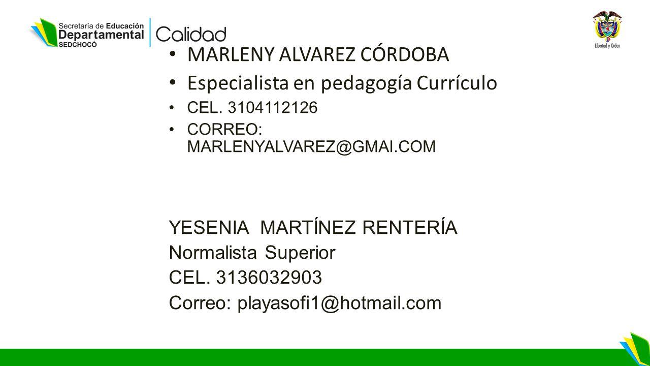 MARLENY ALVAREZ CÓRDOBA Especialista en pedagogía Currículo