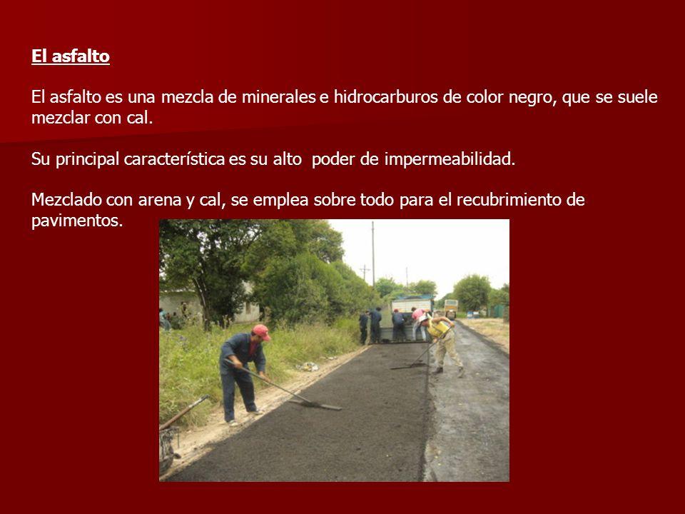 El asfalto El asfalto es una mezcla de minerales e hidrocarburos de color negro, que se suele mezclar con cal.