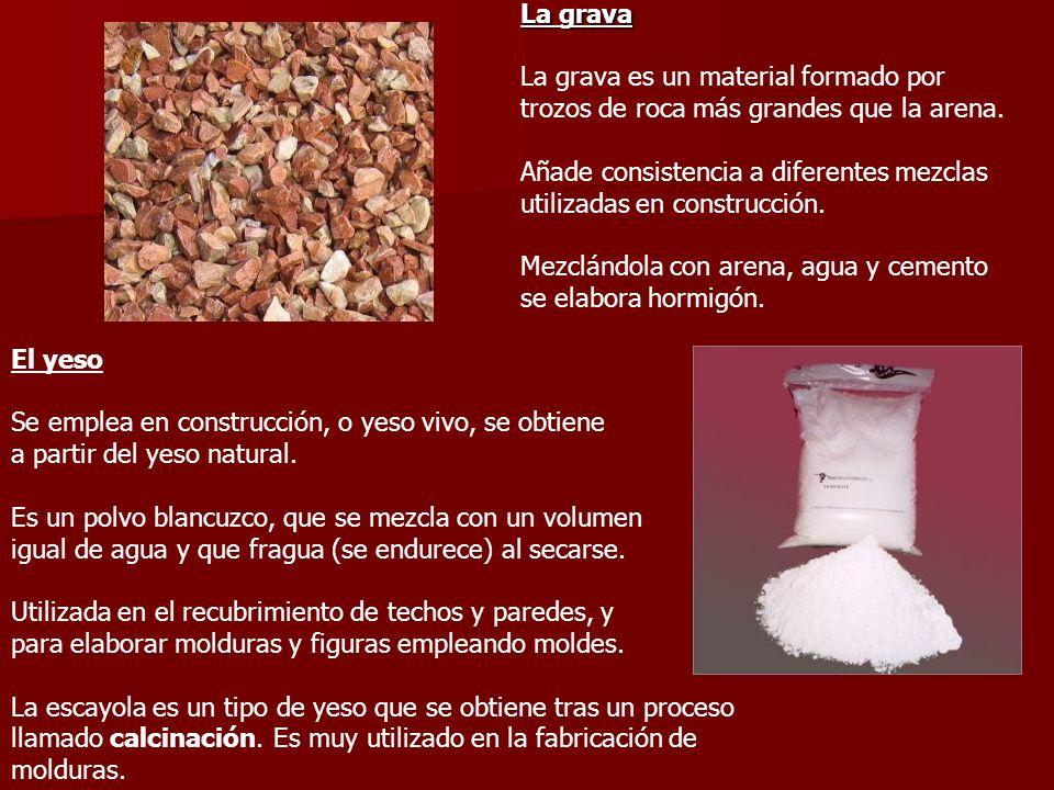 La grava La grava es un material formado por trozos de roca más grandes que la arena.