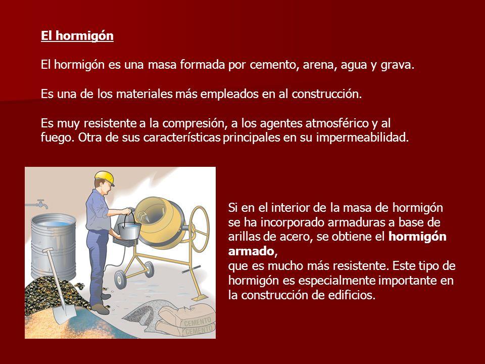El hormigónEl hormigón es una masa formada por cemento, arena, agua y grava. Es una de los materiales más empleados en al construcción.
