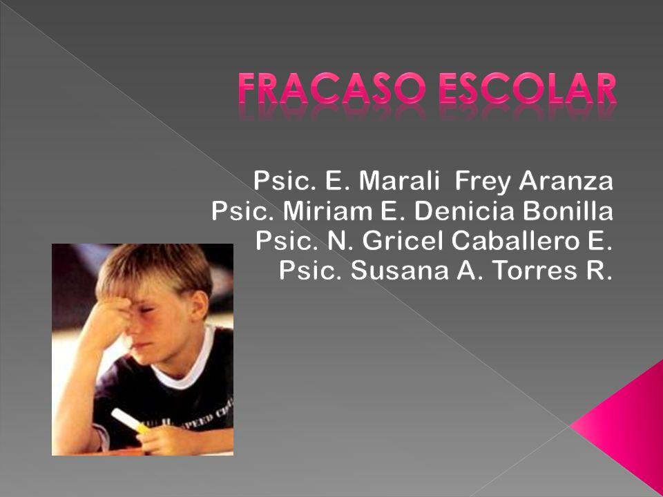 FRACASO ESCOLAR Psic. E. Marali Frey Aranza