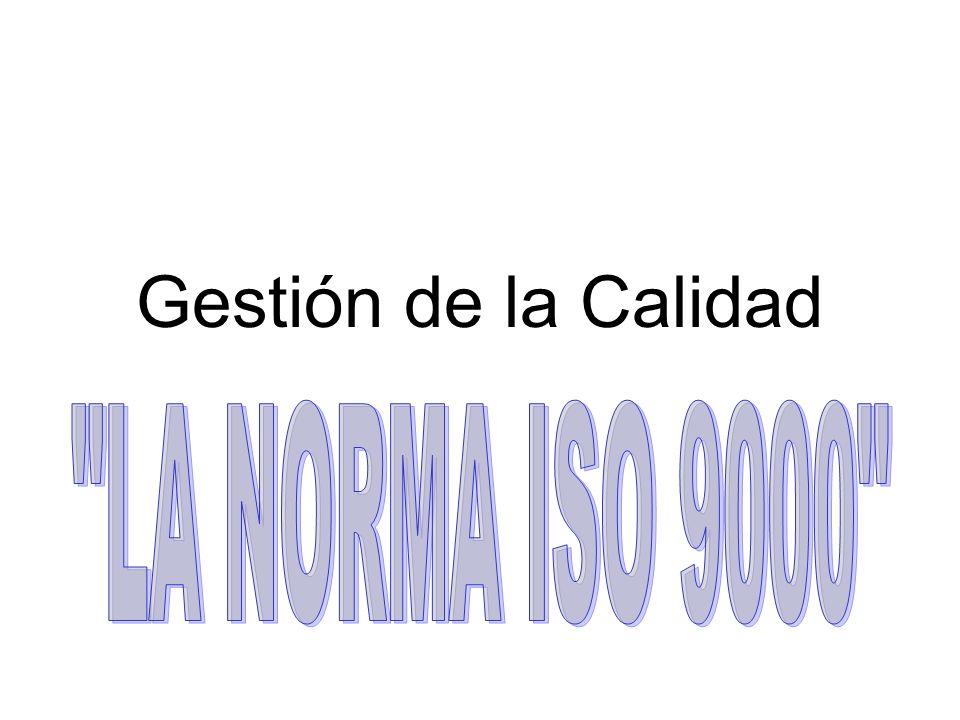 Gestión de la Calidad LA NORMA ISO 9000