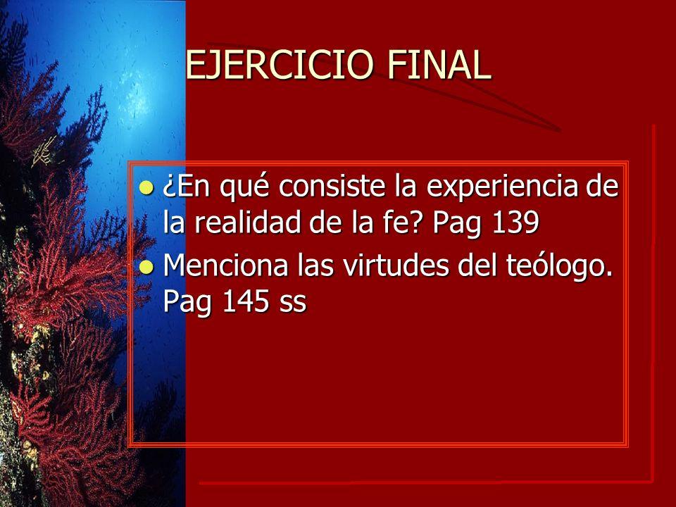 EJERCICIO FINAL ¿En qué consiste la experiencia de la realidad de la fe.