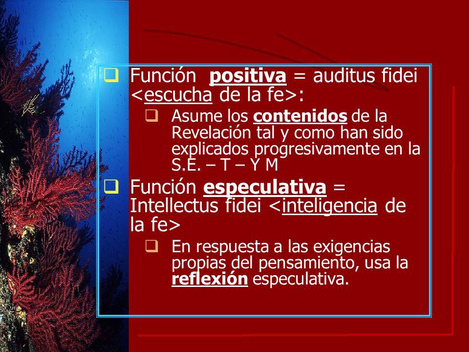 Función positiva = auditus fidei <escucha de la fe>:
