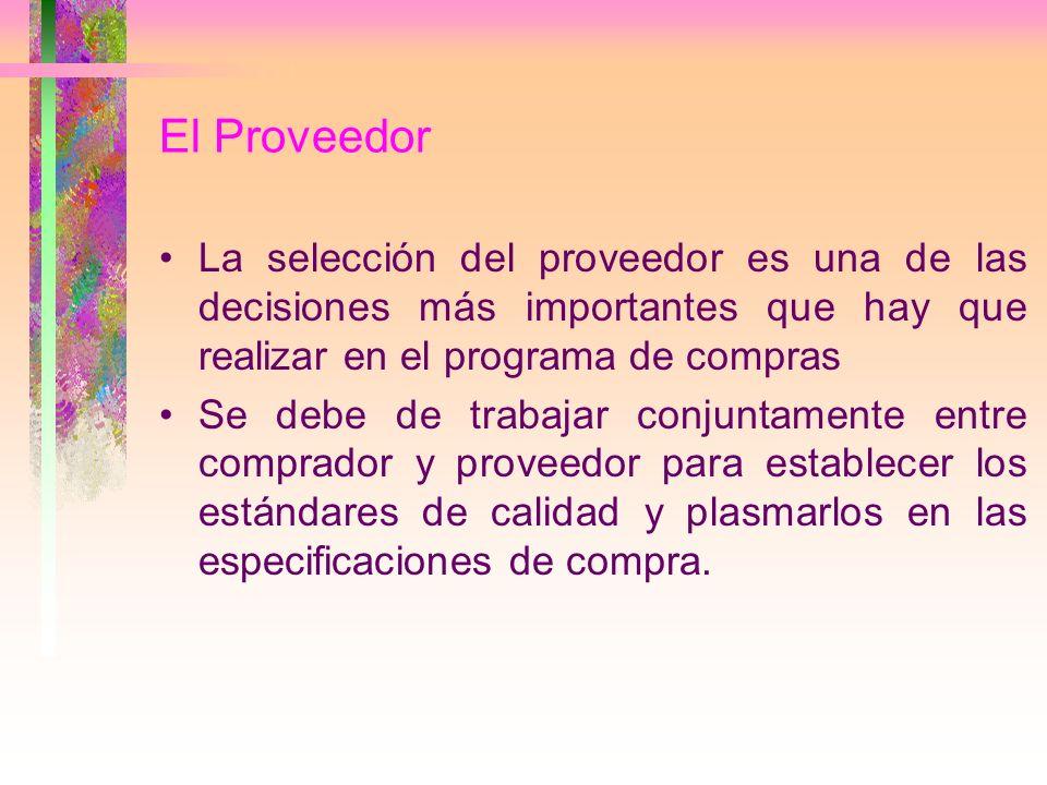 El Proveedor La selección del proveedor es una de las decisiones más importantes que hay que realizar en el programa de compras.