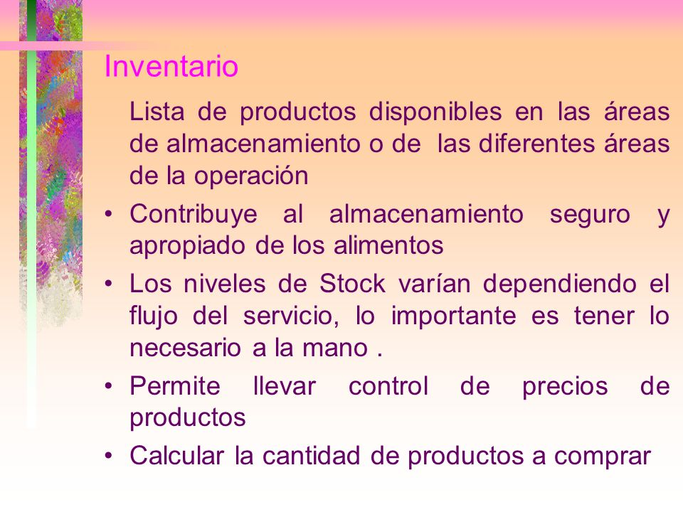 InventarioLista de productos disponibles en las áreas de almacenamiento o de las diferentes áreas de la operación.