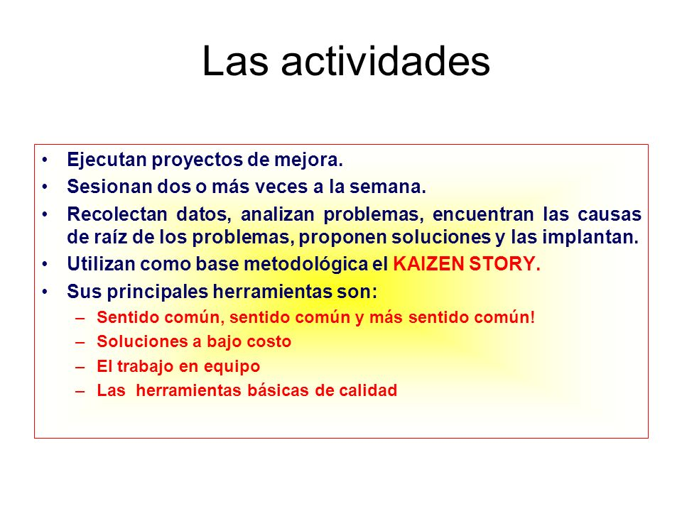 Las actividades Ejecutan proyectos de mejora.