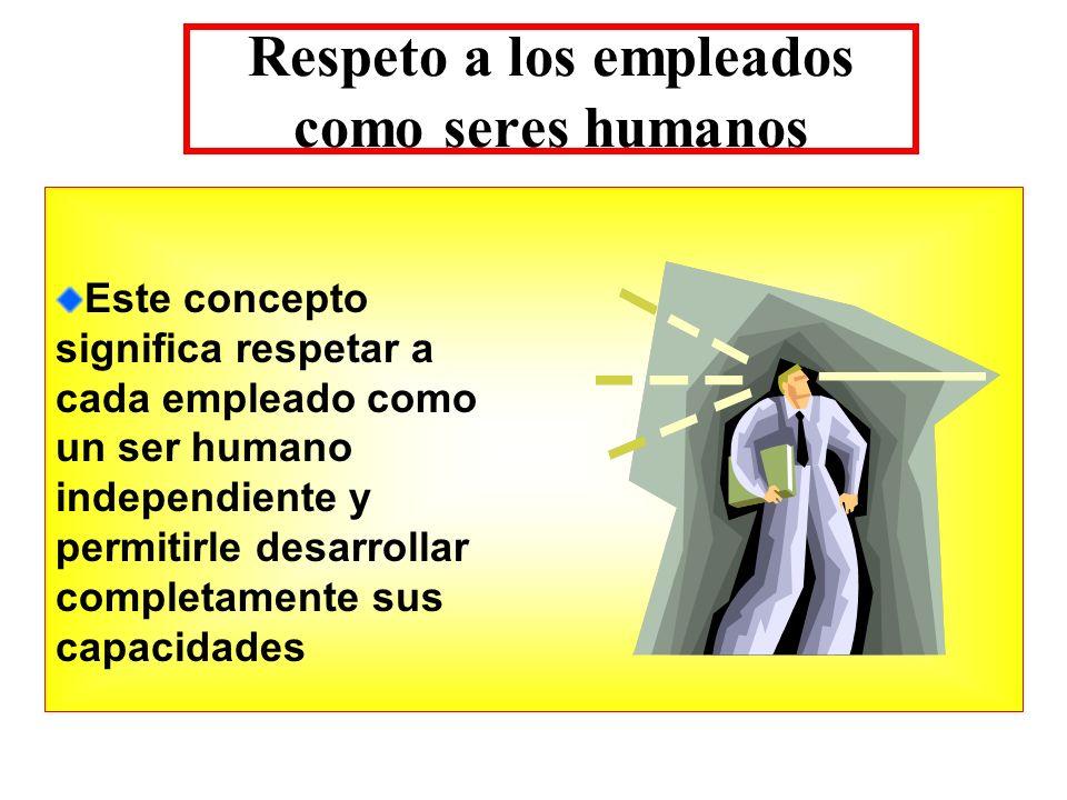 Respeto a los empleados como seres humanos