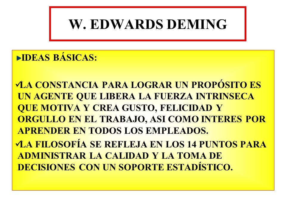 W. EDWARDS DEMING IDEAS BÁSICAS: