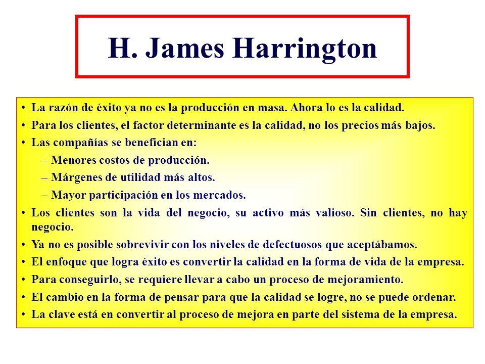 H. James Harrington La razón de éxito ya no es la producción en masa. Ahora lo es la calidad.