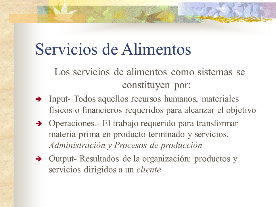Los servicios de alimentos como sistemas se constituyen por:
