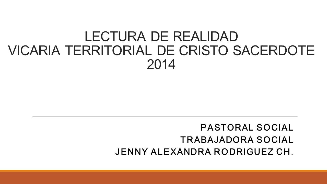 LECTURA DE REALIDAD VICARIA TERRITORIAL DE CRISTO SACERDOTE 2014