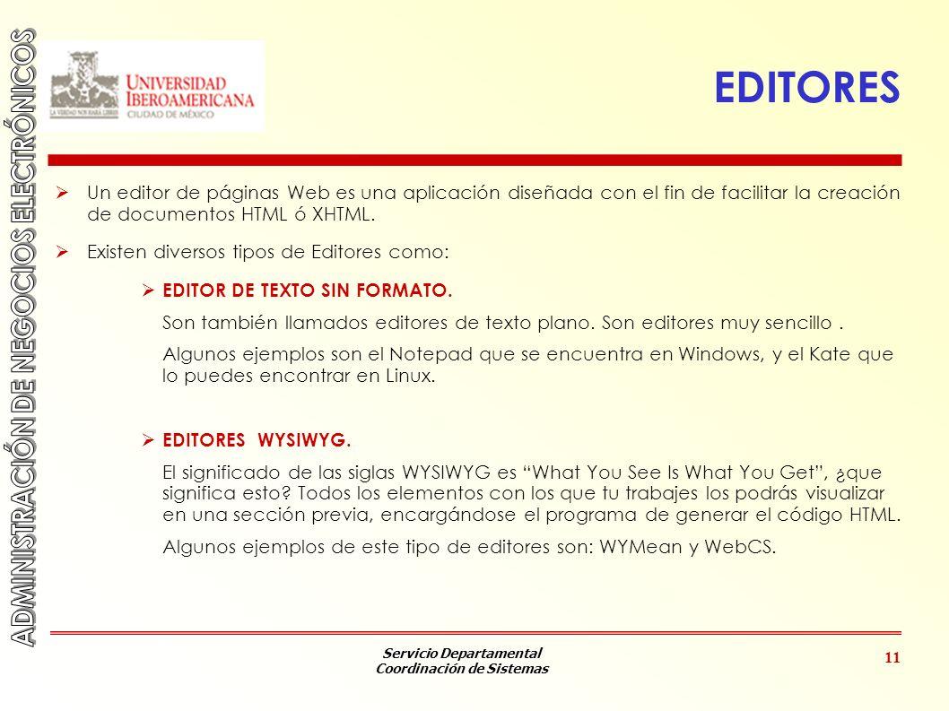 EDITORES Un editor de páginas Web es una aplicación diseñada con el fin de facilitar la creación de documentos HTML ó XHTML.