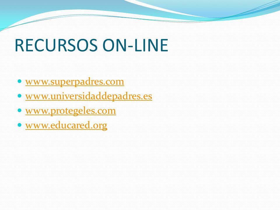 RECURSOS ON-LINE www.superpadres.com www.universidaddepadres.es