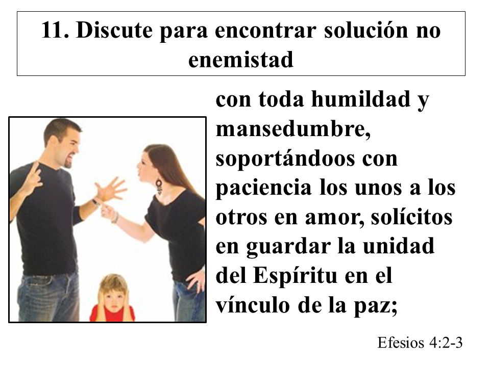 11. Discute para encontrar solución no enemistad