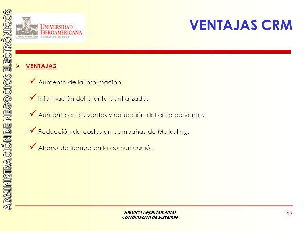 VENTAJAS CRM VENTAJAS Aumento de la información.