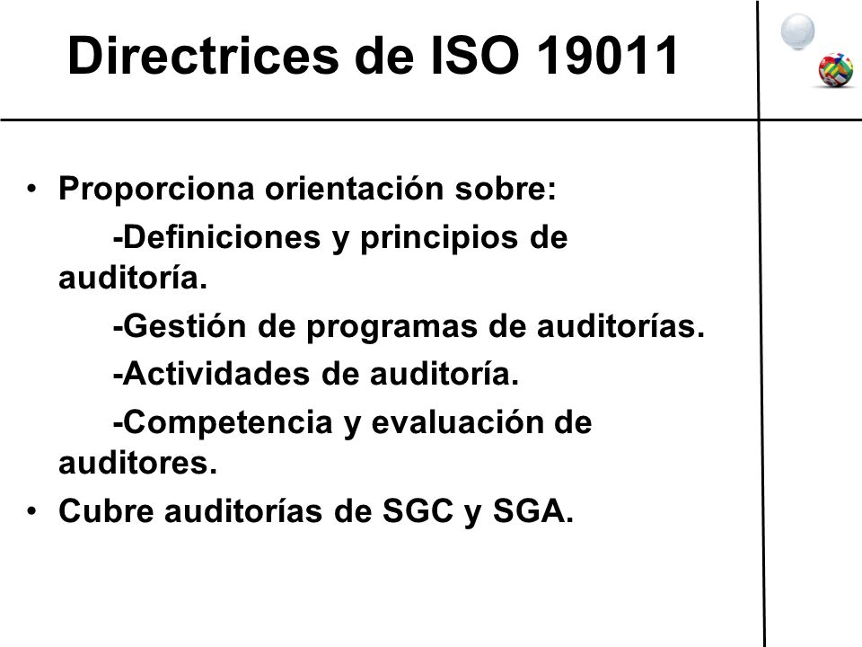 Directrices de ISO 19011 Proporciona orientación sobre: