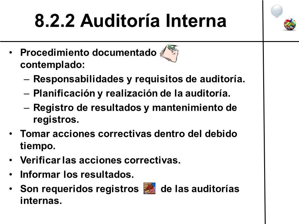 8.2.2 Auditoría Interna Procedimiento documentado contemplado: