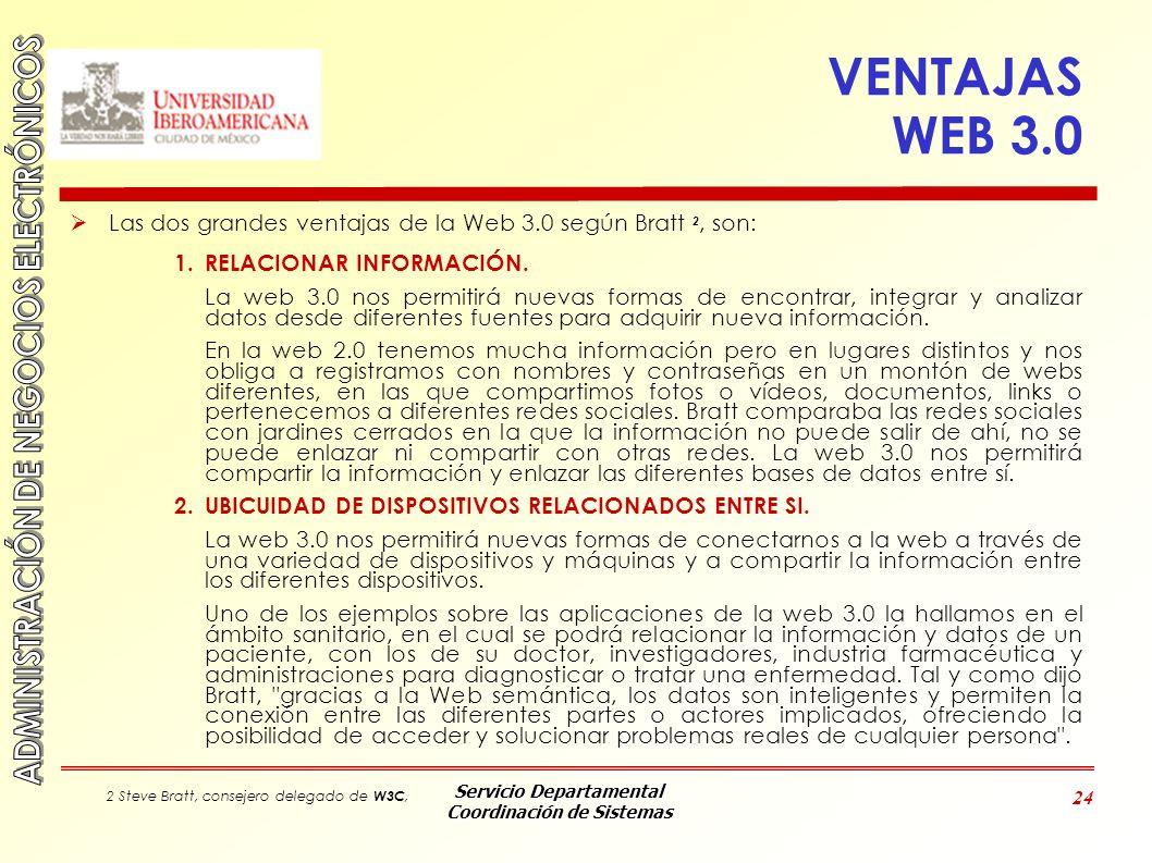 VENTAJAS WEB 3.0Las dos grandes ventajas de la Web 3.0 según Bratt 2, son: RELACIONAR INFORMACIÓN.