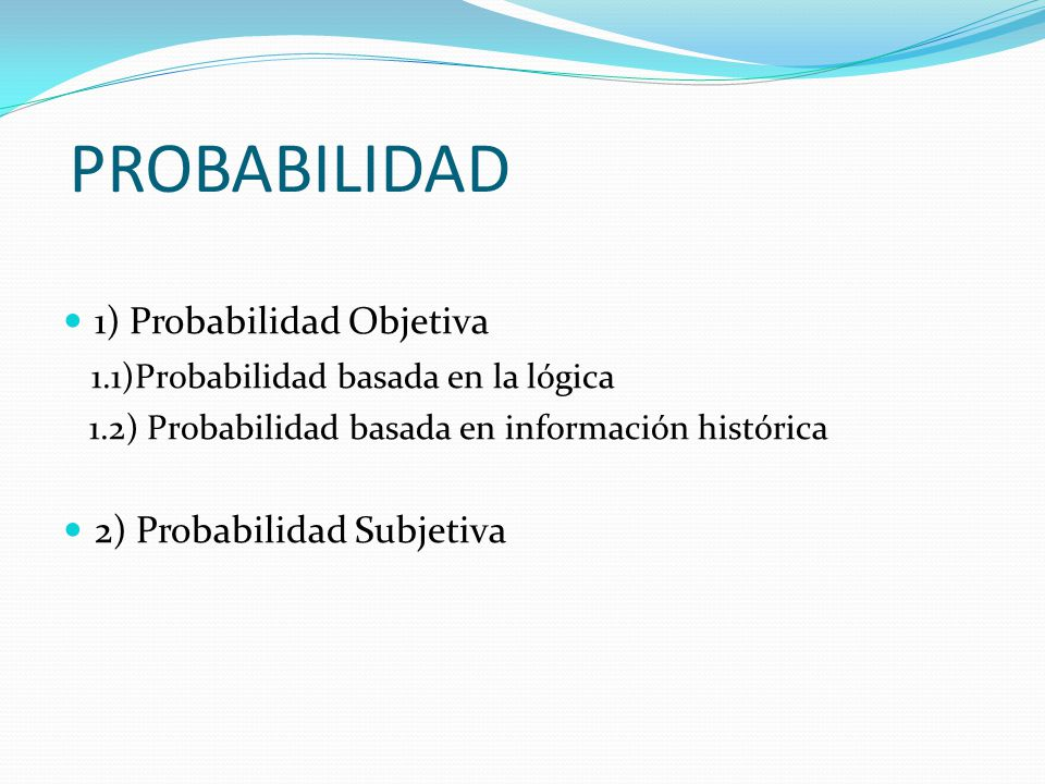 PROBABILIDAD 1) Probabilidad Objetiva