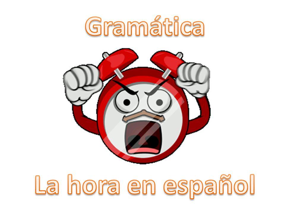Gramática La hora en español