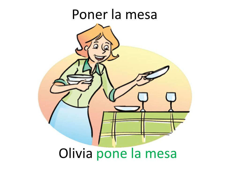 Poner la mesa Olivia pone la mesa