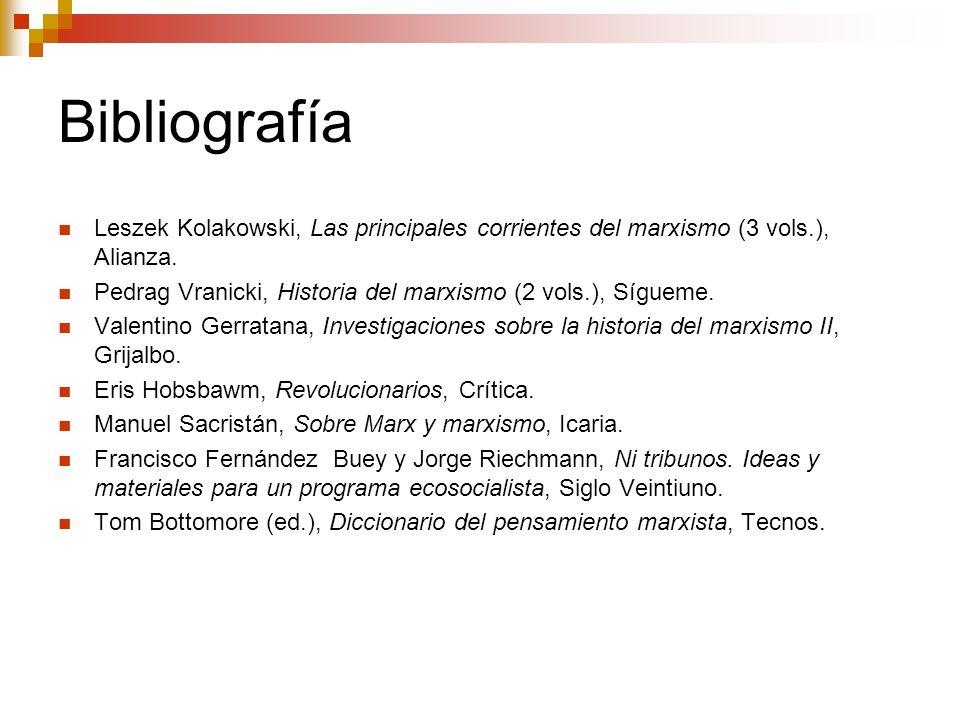 BibliografíaLeszek Kolakowski, Las principales corrientes del marxismo (3 vols.), Alianza.