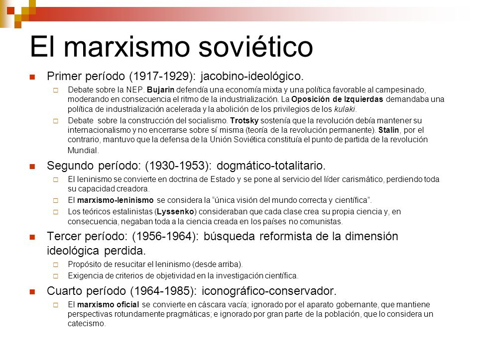 El marxismo soviético Primer período (1917-1929): jacobino-ideológico.