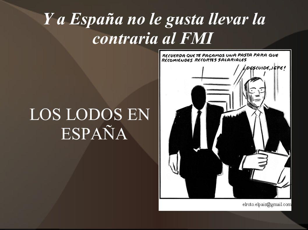 Y a España no le gusta llevar la contraria al FMI