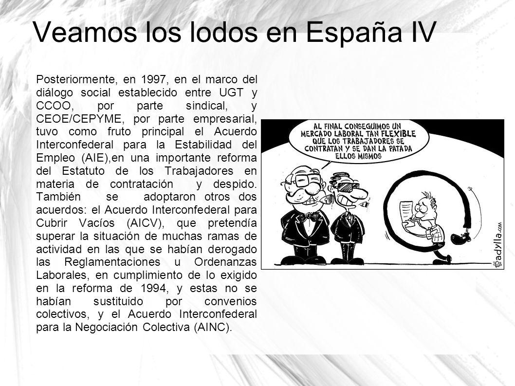 Veamos los lodos en España IV
