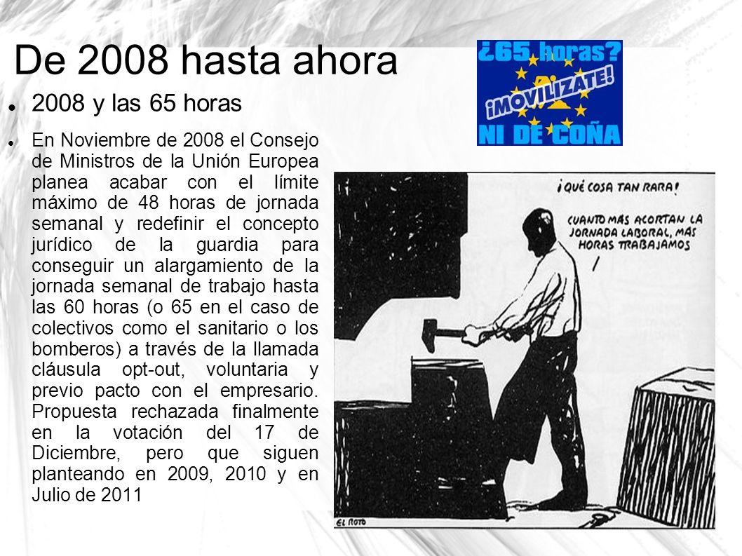 De 2008 hasta ahora 2008 y las 65 horas