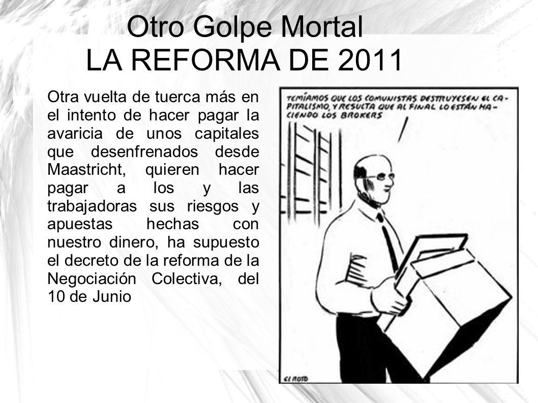 Otro Golpe Mortal LA REFORMA DE 2011