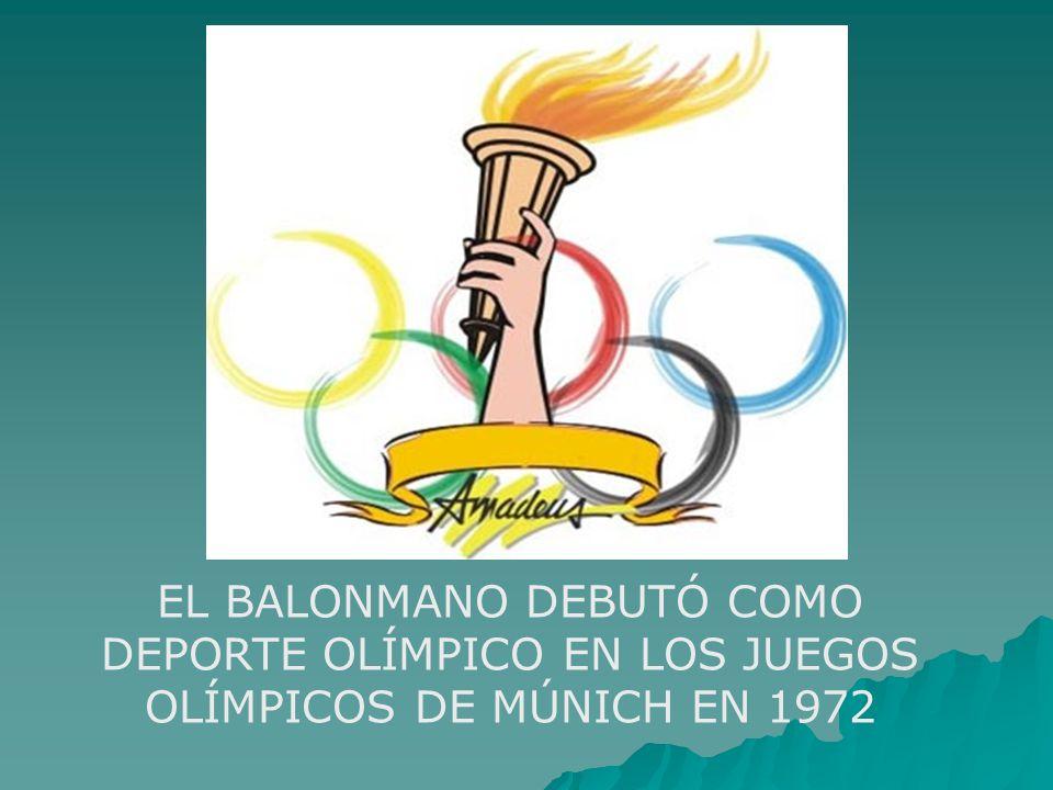 EL BALONMANO DEBUTÓ COMO DEPORTE OLÍMPICO EN LOS JUEGOS OLÍMPICOS DE MÚNICH EN 1972