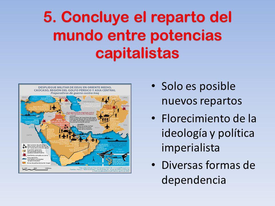 5. Concluye el reparto del mundo entre potencias capitalistas