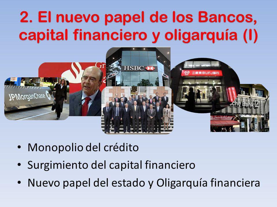 2. El nuevo papel de los Bancos, capital financiero y oligarquía (I)