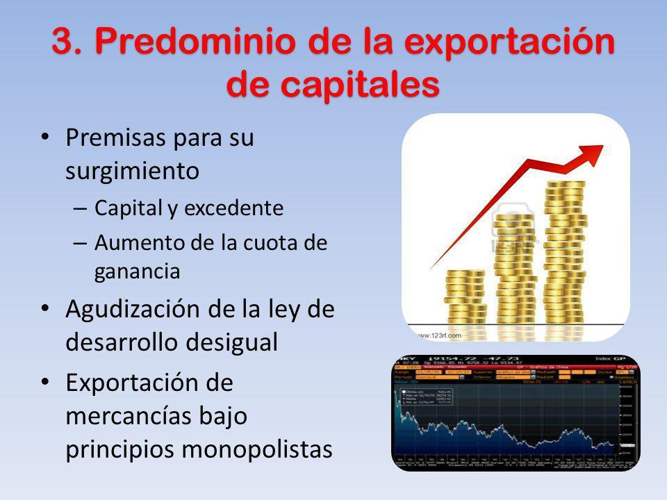 3. Predominio de la exportación de capitales