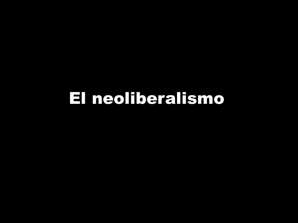El neoliberalismo