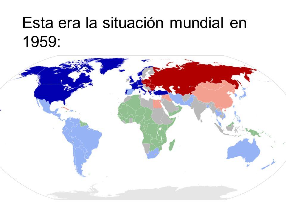 Esta era la situación mundial en 1959: