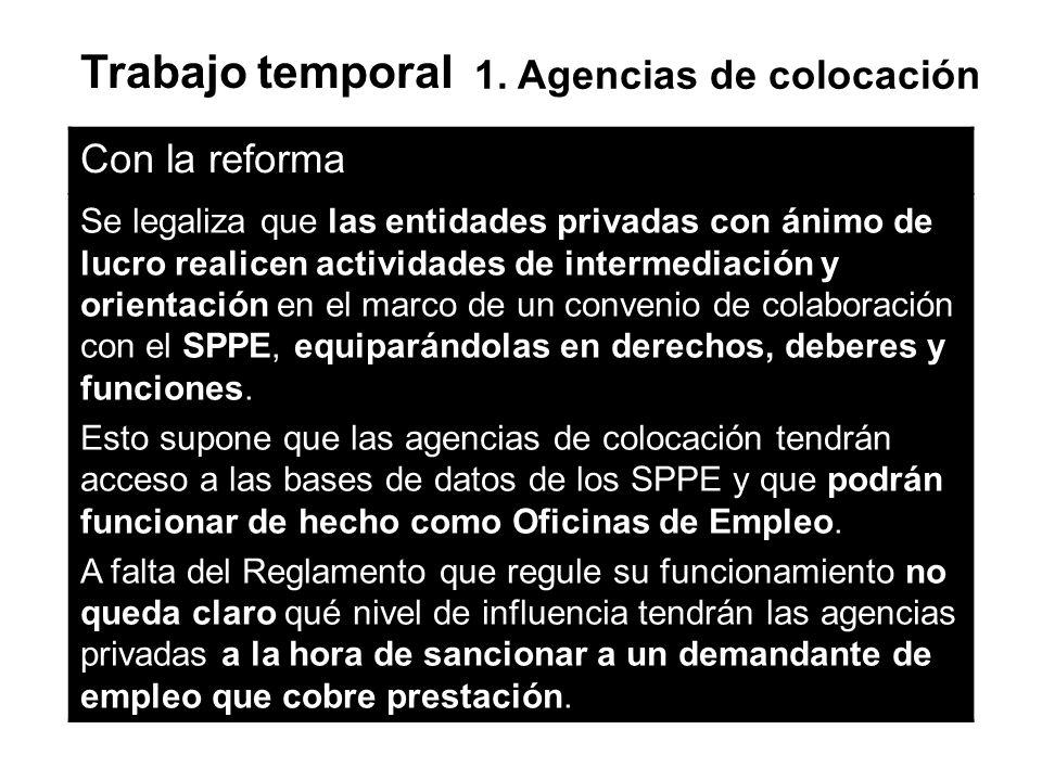Trabajo temporal 1. Agencias de colocación Con la reforma