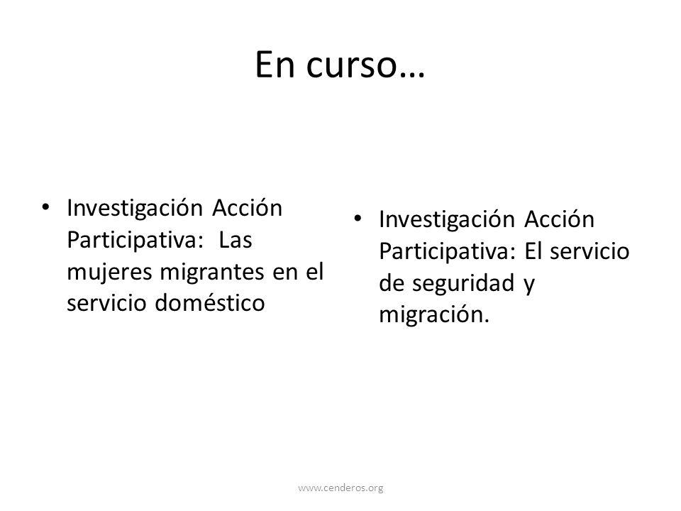 En curso… Investigación Acción Participativa: Las mujeres migrantes en el servicio doméstico.
