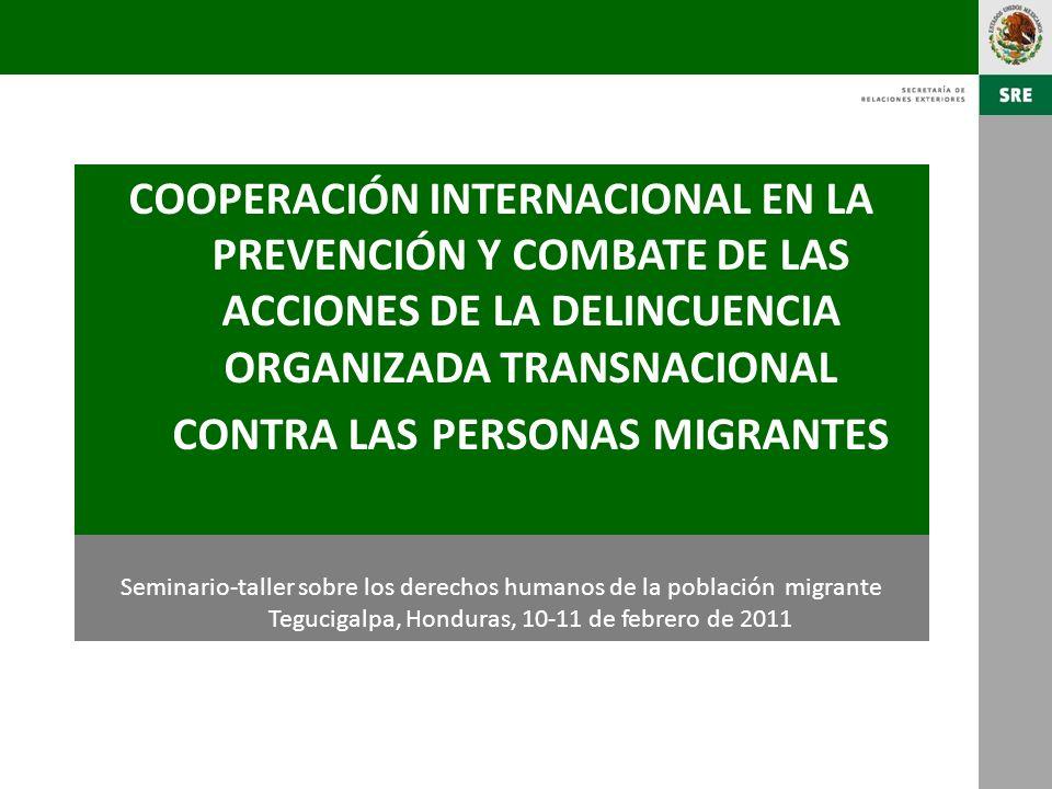 COOPERACIÓN INTERNACIONAL EN LA PREVENCIÓN Y COMBATE DE LAS ACCIONES DE LA DELINCUENCIA ORGANIZADA TRANSNACIONAL CONTRA las personas migrantes