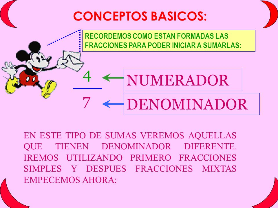 4 NUMERADOR 7 DENOMINADOR CONCEPTOS BASICOS: