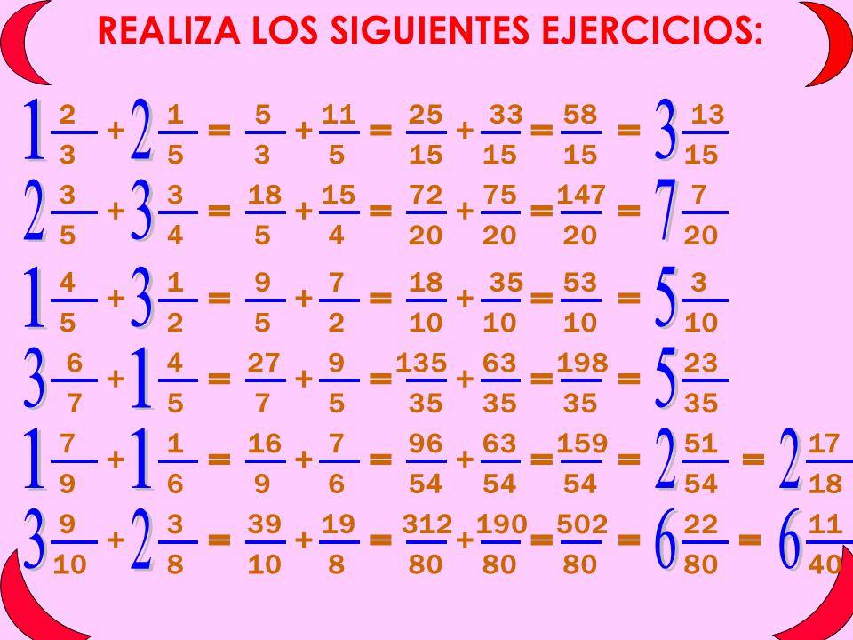 REALIZA LOS SIGUIENTES EJERCICIOS: