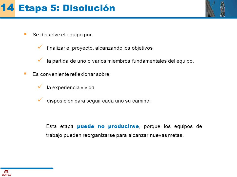 Etapa 5: Disolución Se disuelve el equipo por: