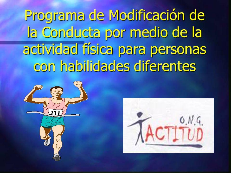 Programa de Modificación de la Conducta por medio de la actividad física para personas con habilidades diferentes