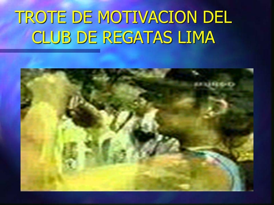 TROTE DE MOTIVACION DEL CLUB DE REGATAS LIMA